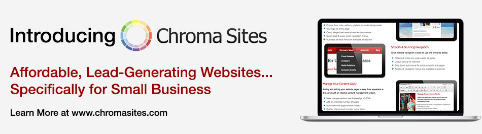 Introducing Chroma Sites - Affordable, Lead Generating Websites. Specifically for Small Business