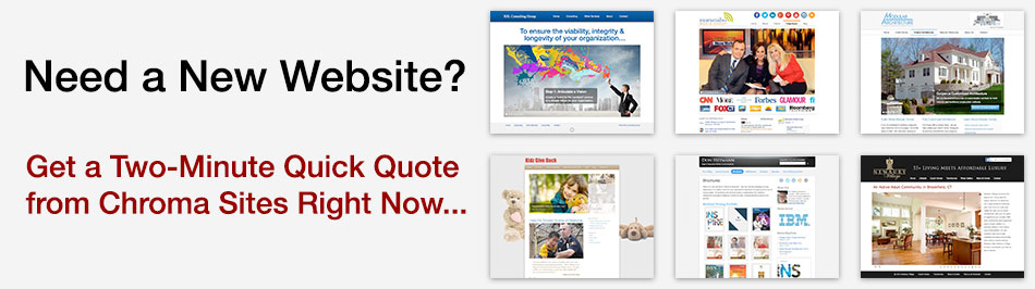 Need a new website? Get a two-minute- quick quote from Chroma Sites right now.